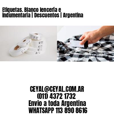 Etiquetas. Blanco lencería e indumentaria | Descuentos | Argentina