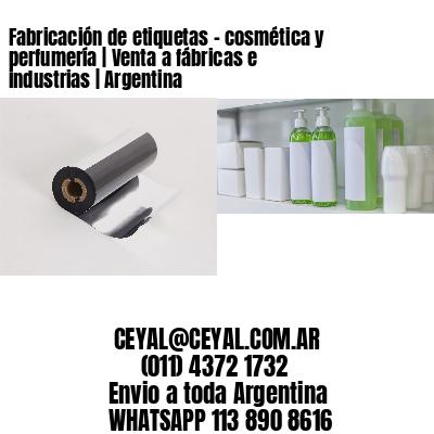 Fabricación de etiquetas - cosmética y perfumería | Venta a fábricas e industrias | Argentina