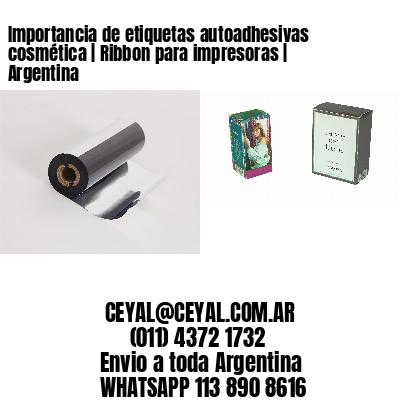 Importancia de etiquetas autoadhesivas cosmética | Ribbon para impresoras | Argentina