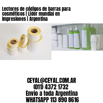 Lectores de códigos de barras para cosméticos | Líder mundial en impresiones | Argentina