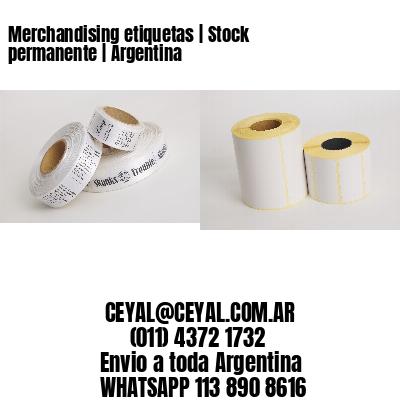 Merchandising etiquetas   Stock permanente   Argentina