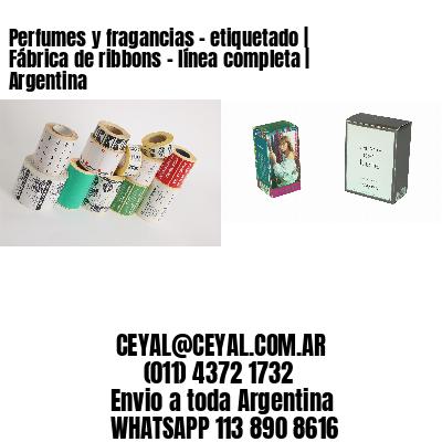 Perfumes y fragancias - etiquetado | Fábrica de ribbons - línea completa | Argentina