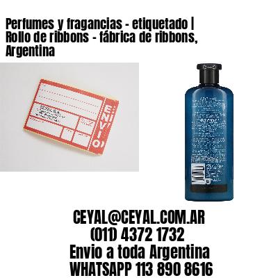 Perfumes y fragancias - etiquetado | Rollo de ribbons - fábrica de ribbons, Argentina
