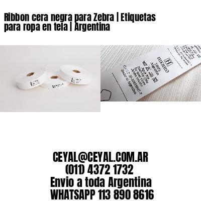 Ribbon cera negra para Zebra | Etiquetas para ropa en tela | Argentina