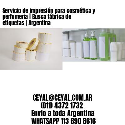 Servicio de impresión para cosmética y perfumería | Busca fábrica de etiquetas | Argentina