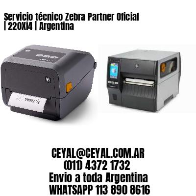 Servicio técnico Zebra Partner Oficial | 220Xi4 | Argentina