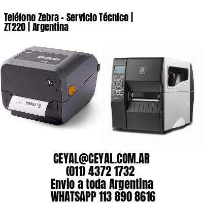 Teléfono Zebra - Servicio Técnico | ZT220 | Argentina