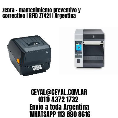 Zebra – mantenimiento preventivo y correctivo | RFID ZT421 | Argentina